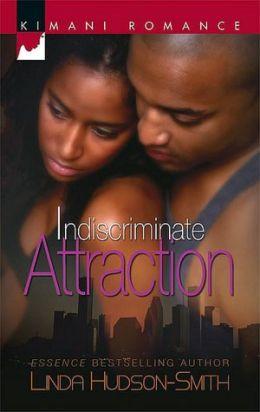 Indiscriminate Attraction