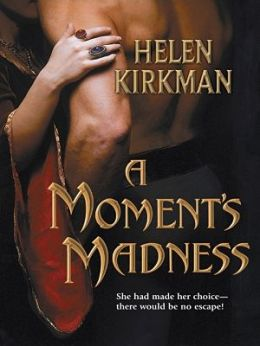 Moment's Madness (Harlequin Historical #669)