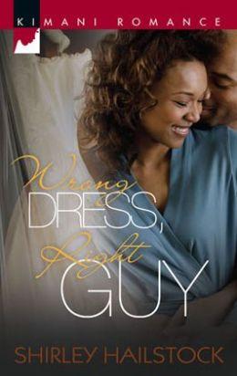 Wrong Dress, Right Guy (Kimani Romance Series)