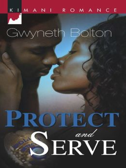 Protect and Serve (Kimani Romance Series #100)