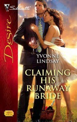 Claiming His Runaway Bride (Silhouette Desire Series #1890)