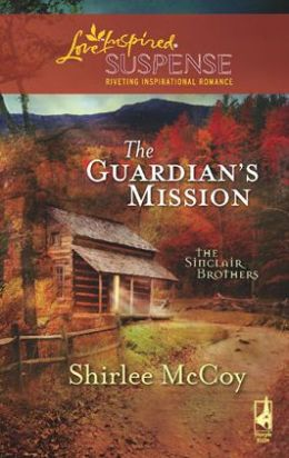 Guardian's Mission (Love Inspired Suspense Series)