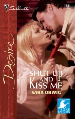 Shut up and Kiss Me (Silhouette Desire #1581)