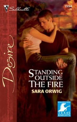 Standing Outside the Fire (Silhouette Desire #1594)