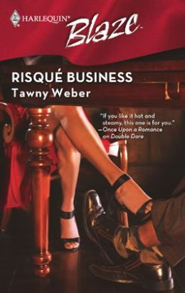 Risque Business (Harlequin Blaze Series #418)