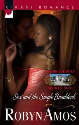 Sex and the Single Braddock (Kimani Romance Series #106)