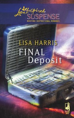 Final Deposit (Love Inspired Suspense Series)