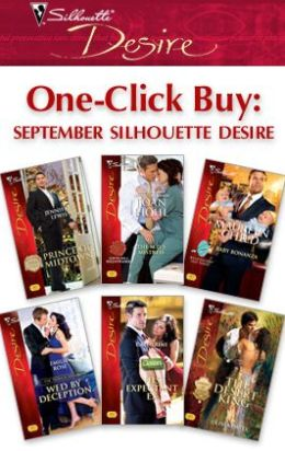 One-Click Buy: September Silhouette Desire: Prince of Midtown\The M.D.'s Mistress\Baby Bonanza\Wed by Deception\His Expectant Ex\The Desert King