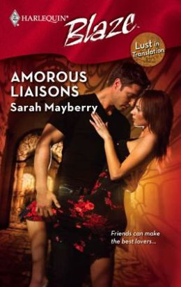 Amorous Liaisons (Harlequin Blaze Series #425)