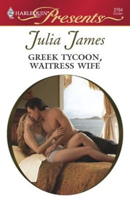 Greek Tycoon, Waitress Wife (Harlequin Presents Series #2764)