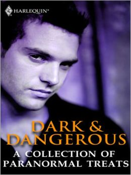 Dark and Dangerous: A Collection of Paranormal Treats