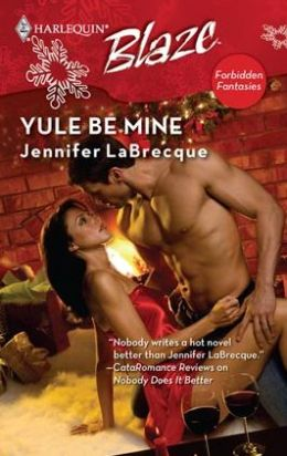 Yule Be Mine (Harlequin Blaze Series #436)