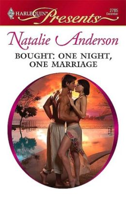Bought - One Night, One Marriage. Natalie Anderson (Romance) Natalie Anderson