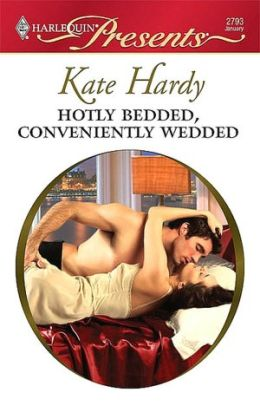 Hotly Bedded, Conveniently Wedded (Harlequin Presents Series #2793)