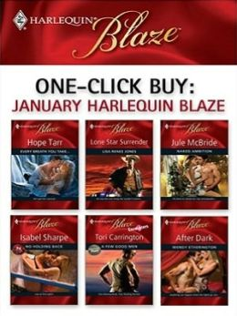 One-Click Buy: January 2009 Harlequin Blaze: Every Breath You Take...\Lone Star Surrender\Naked Ambition\No Holding Back\A Few Good Men\After Dark