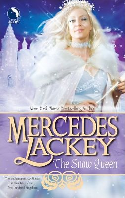 The Snow Queen (Five Hundred Kingdoms Series #4)