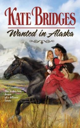 Wanted in Alaska (Harlequin Historical Series #931)