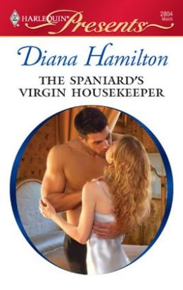 Spaniard's Virgin Housekeeper (Harlequin Presents Series #2804)