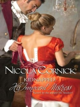 Kidnapped: His Innocent Mistress (Harlequin Historical Series #935)