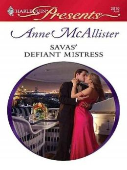 Savas' Defiant Mistress (Harlequin Presents Series #2816)