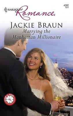 Marrying the Manhattan Millionaire (Harlequin Romance Series #4092)