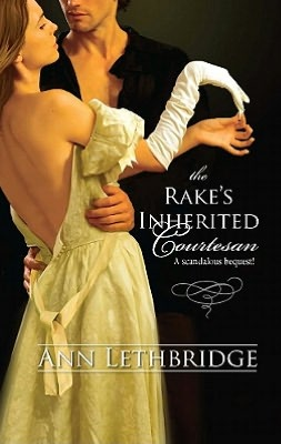 The Rake's Inherited Courtesan (Harlequin Historical Series #941)
