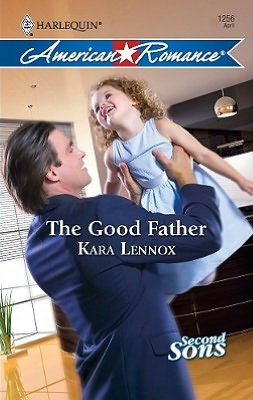 The Good Father (Harlequin American Romance Series #1256)
