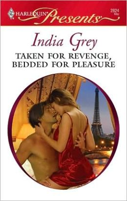 Taken for Revenge, Bedded for Pleasure (Harlequin Presents #2824)