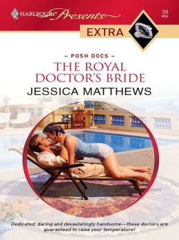 Royal Doctor's Bride (Harlequin Presents Extra Series: Posh Docs #56)