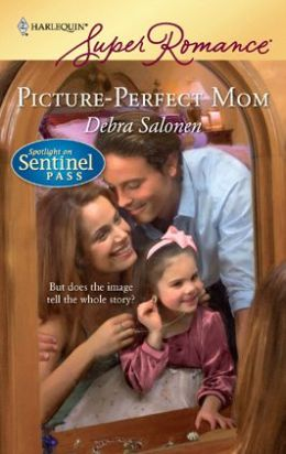 Picture-Perfect Mom (Spotlight on Sentinel Pass Series)