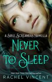 Book Cover Image. Title: Never to Sleep (Soul Screamers Series), Author: Rachel Vincent