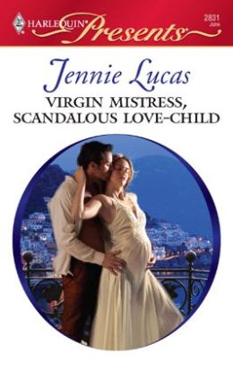 Virgin Mistress, Scandalous Love-Child (Harlequin Presents Series #2831)