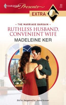 Ruthless Husband, Convenient Wife (Harlequin Presents Extra Series: The Marriage Bargain #60)