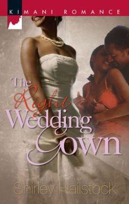 Right Wedding Gown (Kimani Romance Series #144)