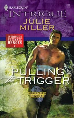 Pulling the Trigger (Harlequin Intrigue #1138)