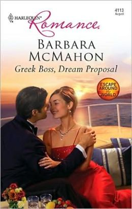 Greek Boss, Dream Proposal (Harlequin Romance #4113)
