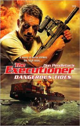 Dangerous Tides (Executioner Series #369)