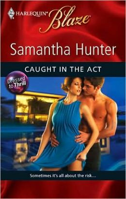 Caught in the Act (Harlequin Blaze Series #498)