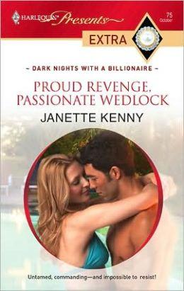 Proud Revenge, Passionate Wedlock (Harlequin Presents Extra #75)