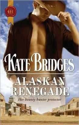 Alaskan Renegade (Harlequin Historical #968)