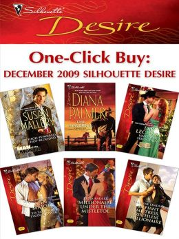 One-Click Buy: December 2009 Silhouette Desir: High-Powered, Hot-Blooded\The Maverick\Lone Star Seduction\To Tame Her Tycoon Lover\Millionaire Under the Mistletoe\Defiant Mistress, Ruthless Millionaire