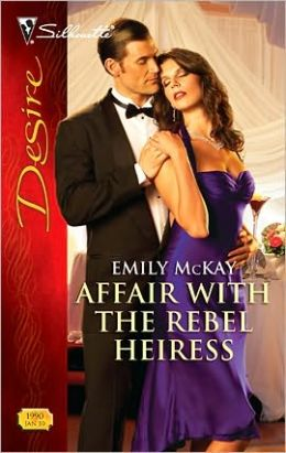 Affair with the Rebel Heiress (Silhouette Desire #1990)