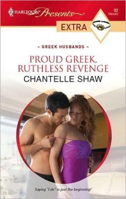 Proud Greek, Ruthless Revenge (Harlequin Presents Extra #92)