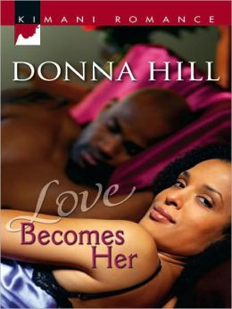Love Becomes Her (Kimani Romance Series #005)