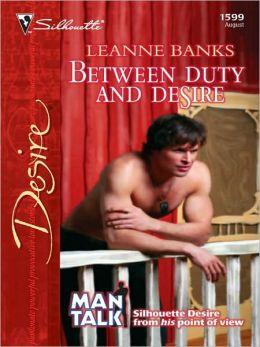 Between Duty and Desire (Silhouette Desire #1599)