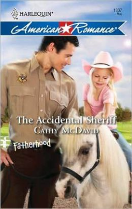 The Accidental Sheriff (Harlequin American Romance #1307)