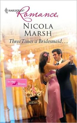 Three Times a Bridesmaid... (Harlequin Romance #4173)