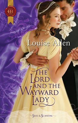 The Lord and the Wayward Lady (Harlequin Historical #996)