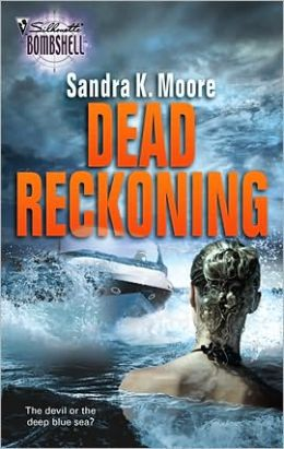 Dead Reckoning (Silhouette Bombshell Series #100)