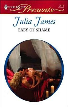 Baby of Shame (Harlequin Presents #2518)